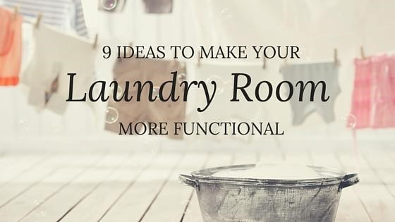 9 ideas to make your laundry room more functional text overlaid a faded washroom