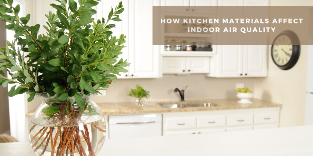 how-kitchen-materials-affect-indoor-air-quality